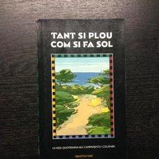 Libros de segunda mano: TANT SI PLOU COM SI FA SOL, MARI, SEBASTIA, 1995. Lote 127128871