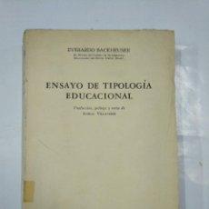 Libros de segunda mano: ENSAYO DE TIPOLOGÍA EDUCACIONAL. - BACKHEUSER EVERARDO. ESPASA CALPE 1950. TDK347. Lote 127208727