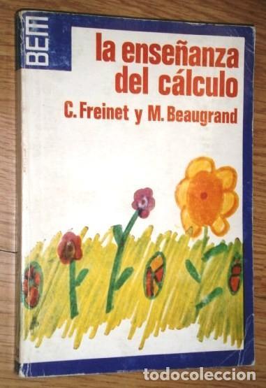 LA ENSEÑANZA DEL CÁLCULO POR C. FREINET Y M. BEAUGRAND DE ED. LAIA EN BARCELONA 1979 3ª EDICIÓN (Libros de Segunda Mano - Ciencias, Manuales y Oficios - Pedagogía)