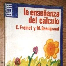 Libros de segunda mano: LA ENSEÑANZA DEL CÁLCULO POR C. FREINET Y M. BEAUGRAND DE ED. LAIA EN BARCELONA 1979 3ª EDICIÓN. Lote 127349171