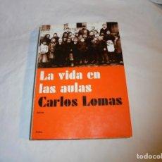Libros de segunda mano: LA VIDA EN LAS AULAS.MEMORIA DE LA ESCUELA EN LA LITERATURA.CARLOS LOMAS.PAIDOS 2002. Lote 127965983