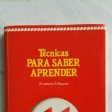 Libros de segunda mano: TÉCNICAS PARA SABER APRENDER. Lote 128129904