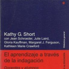 Libros de segunda mano: EL APRENDIZAJE A TRAVÉS DE LA INDAGACIÓN, KATHY G. SHORT & OTROS. Lote 128591503