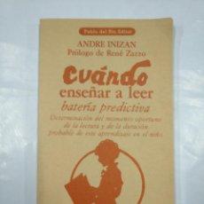 Libros de segunda mano: CUANDO ENSEÑAR A LEER. BATERÍA PREDICTIVA. - INIZAN, ANDRÉ. PABLO DEL RIO EDITOR. TDK350. Lote 128860087