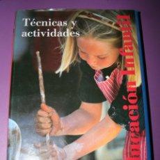 Libros de segunda mano: EDUCACION INFANTIL.TECNICAS Y ACTIVIDADES.CEAC.1998.DESARROLLO.NIÑOS.MUSICA.MEDIO.MATEMATICAS.ETC. Lote 129471315