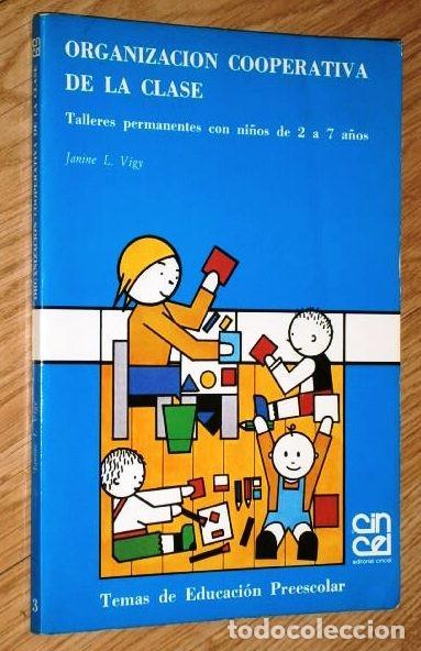 ORGANIZACIÓN COOPERATIVA DE LA CLASE POR JANINE L. VIGY DE ED. CINCEL EN MADRID 1985 2ª EDICIÓN (Libros de Segunda Mano - Ciencias, Manuales y Oficios - Pedagogía)