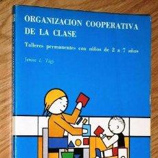 Libros de segunda mano: ORGANIZACIÓN COOPERATIVA DE LA CLASE POR JANINE L. VIGY DE ED. CINCEL EN MADRID 1985 2ª EDICIÓN. Lote 129994675