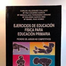 Libros de segunda mano: EJERCICIOS DE EDUCACIÓN FÍSICA PARA EDUCACIÓN PRIMARIA. FICHERO DE JUEGOS NO COMPETITIVOS.. Lote 130522950