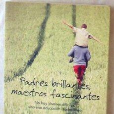 Libros de segunda mano: PADRES BRILLANTES, MAESTROS FASCINANTES - AUGUSTO CURY - PLANETA 2007 - VER INDICE. Lote 130604610