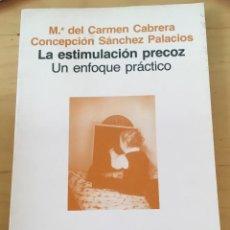 Libros de segunda mano: LA ESTIMULACIÓN PRECOZ. UN ENFOQUE PRÁCTICO. Lote 130605050