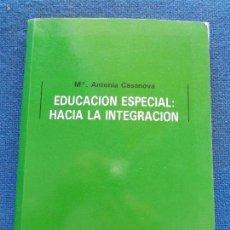 Libros de segunda mano: EDUCACIÓN ESPECIAL HACIA LA INTEGRACIÓN ANTONIA CASANOVA. Lote 130665103
