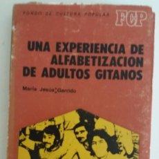 Libros de segunda mano: UNA EXPERIENCIA ALFABETIZACIÓN ADULTOS GITANOS - GARRIDO, MARÍA JESÚS. Lote 130833804