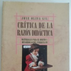 Libros de segunda mano: CRÍTICA DE LA RAZÓN DIDÁCTICA - OLIVA GIL, JOSÉ. Lote 130904236