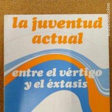 Livres d'occasion: LA JUVENTUD ACTUAL ENTRE EL VERTIGO Y EL EXTASIS. Lote 130928276