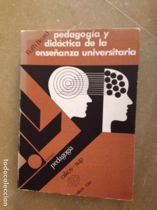 PEDAGOGÍA Y DIDÁCTICA DE LA ENSEÑANZA UNIVERSITARIA (RUTH BEARD) (Libros de Segunda Mano - Ciencias, Manuales y Oficios - Pedagogía)