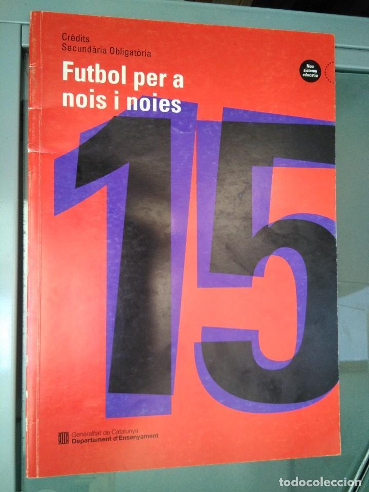 FUTBOL PER A NOIS I NOIES (Libros de Segunda Mano - Ciencias, Manuales y Oficios - Pedagogía)