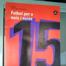 Libros de segunda mano: FUTBOL PER A NOIS I NOIES. Lote 131280207