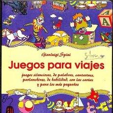 Libros de segunda mano: JUEGOS PARA VIAJES -- GIANLUIGI SPINI --REF-5ELLCAR. Lote 131947642