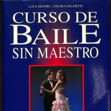 Libros de segunda mano: CURSO DE BAILE SIN MAESTRO -- ZENDRI - GELMETTI ---REF-5ELLCAR. Lote 132114226