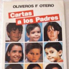 Libros de segunda mano: CARTAS A LOS PADRES. OLIVEROS OTERO. Lote 132479130
