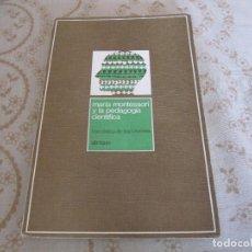 Libros de segunda mano: MARIA MONTESSORI Y LA PEDAGOGÍA CIENTÍFICA - FRANCESCO DE BARTOLOMEIS. Lote 132564058