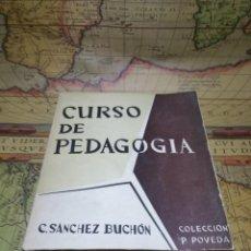 Libros de segunda mano: CURSO DE PEDAGOGÍA - C. SANCHEZ BUCHÓN. Lote 132686162