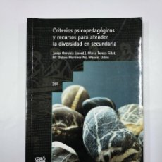 Libros de segunda mano: CRITERIOS PSICOPEDAGOGICOS Y RECURSOS PARA ATENDER LA DIVERSIDAD EN SECUNDARIA. J. ONRUBIA. TDK352. Lote 133088586