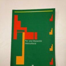 Libros de segunda mano: POR UNA EDUCACION INTERCULTURAL. MINISTERIO DE EDUCACION Y CIENCIA. ANA AMOROS PUENTE. TDK352. Lote 133089758