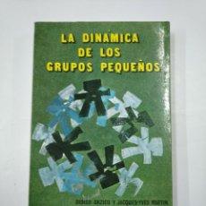 Libros de segunda mano: LA DINAMICA DE LOS GRUPOS PEQUEÑOS. DIDIER ANZIEU Y JACQUES YVES MARTIN. EDITORIAL KAPELUSZ. TDK352. Lote 133089966