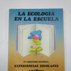 Libros de segunda mano: LA ECOLOGIA EN LA ESCUELA. - VI CONCURSO NACIONAL. - EXPERIENCIAS ESCOLARES. SANTILLANA. TDK352. Lote 133090730