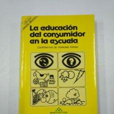 Libros de segunda mano: COOPERATIVA DE CONSUMO EROSKI. - LA EDUCACION DEL CONSUMIDOR EN LA ESCUELA. TDK352. Lote 133091926