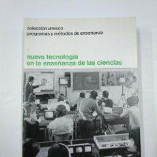 Libros de segunda mano: NUEVA TECNOLOGIA EN LA ENSEÑANZA DE LAS CIENCIAS. COLECCION UNESCO. EDITORIAL TEIDE. TDK352. Lote 133094282