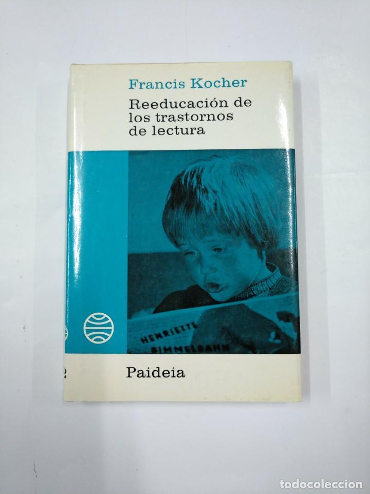 REEDUCACION DE LOS TRASTORNOS DE LECTURA. F. KOCHER. PAIDEIA Nº 32. BIBLIOTECA PEDAGOGIA. TDK352 (Libros de Segunda Mano - Ciencias, Manuales y Oficios - Pedagogía)