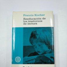 Libros de segunda mano: REEDUCACION DE LOS TRASTORNOS DE LECTURA. F. KOCHER. PAIDEIA Nº 32. BIBLIOTECA PEDAGOGIA. TDK352. Lote 133094534