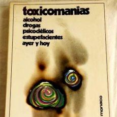 Libros de segunda mano: TOXICOMANÍAS, ALCOHOL, DROGAS, PSICODÉLICOS, ESTUPEFACIENTES, YER Y HOY / EDICIONES PAULINAS 1972. Lote 133247446