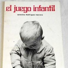Libros de segunda mano: EL JUEGO INFANTIL; SEVERINO RODRIGUEZ HERRERA - EDITORIAL ESCUELA ESPAÑOLA 1971. Lote 133281638