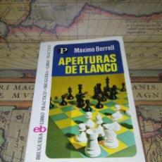Libros de segunda mano: APERTURAS DE FLANCO. MAXIMO BORRELL. BRUGUERA LIBRO PRACTICO. 1ª EDICION.. Lote 133294714