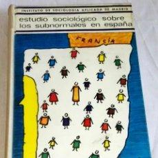 Libros de segunda mano: ESTUDIO SOCIÓLOGICO SOBRE LOS SUBNORMALES EN ESPAÑA / 1969. Lote 133633190
