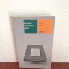 Libros de segunda mano: EL NEGOCIO DE LA EDICIÓN DIGITAL - FRANIA HALL - FONDO DE CULTURA ECONÓMICA. Lote 133724978