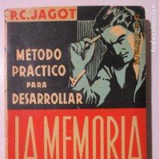 Libros de segunda mano: PAUL C. JAGOT. LA MEMORIA. MÉTODO PRÁCTICO PARA RETENER Y RECORDAR CON FACILIDAD. 1939. Lote 134196746