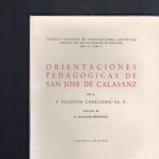 Libros de segunda mano - ORIENTACIONES PEDAGOGICAS DE SAN JOSE DE CALASANZ. EL GRAN PEDAGOGO Y SU OBRA, CSIC, 1945. - 134458650