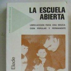 Libros de segunda mano - LA ESCUELA ABIERTA , DE BERNARD ELIADE . 1975. - 134949806