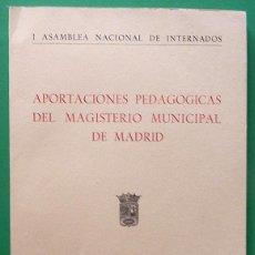 Libros de segunda mano: APORTACIONES PEDAGÓGICAS DEL MAGISTERIO MUNICIPAL DE MADRID - VV. AA. - AYUNTAMIENTO DE MADRID -1953. Lote 135247246