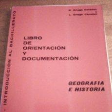 Libros de segunda mano: LIBRO DE ORIENTACIÓN Y DOCUMENTACIÓN: GEOGRAFÍA E HISTORIA. ORTEGA CANADELL. Lote 136793410