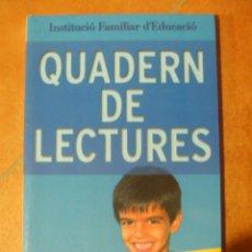 Libros de segunda mano: QUADERN DE LECTURES INSTITUCIÓ FAMILIAR D'EDUCACIÓ 280G 196P. Lote 138718522