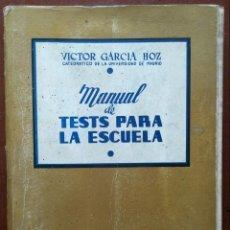 Libros de segunda mano: MANUAL DE TESTS PARA LA ESCUELA – VICTOR GARCÍA HOZ (ESCUELA ESPAÑOLA, 1966) /// INTELIGENCIA MENTE. Lote 138944834