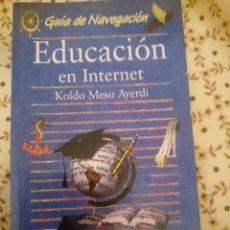 Libros de segunda mano: EDUCACION EN INTERNET -ED. ANAYA --REFM3E1. Lote 139680690