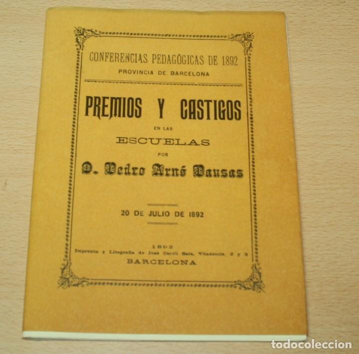PREMIOS Y CASTIGOS EN LAS ESCUELAS POR PEDRO ARNÓ BAUSAS - REPRODUCCIÓN 1996 (Libros de Segunda Mano - Ciencias, Manuales y Oficios - Pedagogía)