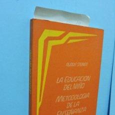 Libros de segunda mano: LA EDUCACIÓN DEL NIÑO DESDE EL PUNTO DE VISTA DE LA ANTROPOSOFIA. METODOLOGÍA DE LA ENSEÑANZA Y LAS . Lote 140066174