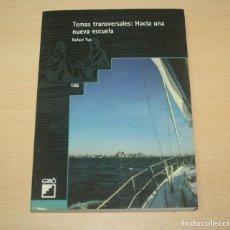 Libros de segunda mano: TEMAS TRANSVERSALES : HACIA LA NUEVA ESCUELA - RAFAEL YUS. Lote 140162742